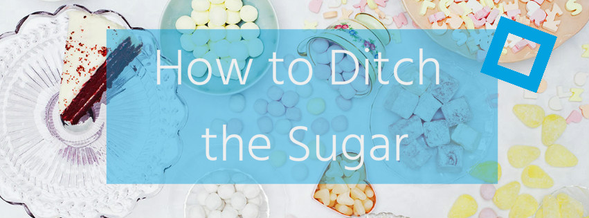 Top Tips to Successfully Ditching the Sugar
