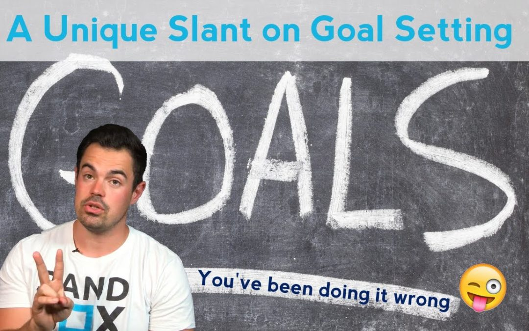 A Unique Slant on Goal Setting – Vlog #21